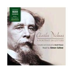 Hörbücher: Charles Dickens: A Portrait in Letters  von Charles Dickens
