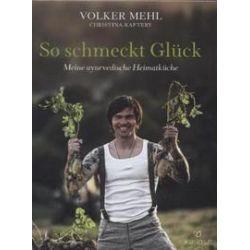 Bücher: So schmeckt Glück  von Christina Raftery, Volker Mehl