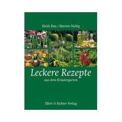 Bücher: Leckere Rezepte aus dem Kräutegarten  von Heide Rau, Marion Nickig