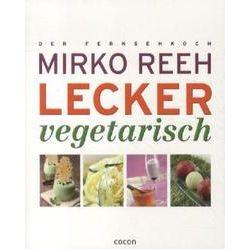 Bücher: Lecker Vegetarisch  von Mirko Reeh