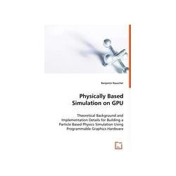 Bücher: Physically Based Simulation on GPU  von Benjamin Rauscher