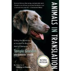 Animals in Translation, Using the Mysteries of Autism to Decode Animal Behavior by Temple Grandin, 9780156031448.
