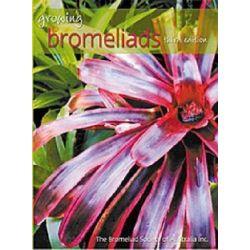 Growing Bromeliads by Bromeliad Society of Australia, 9780731812509.