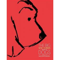 The Big New Yorker Book of Dogs by New Yorker Magazine, 9780679644750.