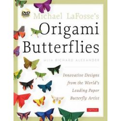 Michael LaFosse's Origami Butterflies, Innovative Designs from the Leading Paper Butterfly Artist by Michael G. LaFosse, 9784805312261.
