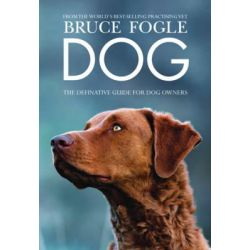 Dog, The Definitive Guide for Dog Owners by Bruce Fogle, 9781845336714.