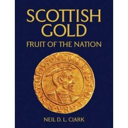 Scottish Gold by Neil D. L. Clark, 9781906000264.