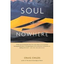 Soul of Nowhere by Craig Childs, 9780316735889.