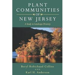Plant Communities of New Jersey, A Study in Landscape Diversity by Beryl Robichaud, 9780813520711.