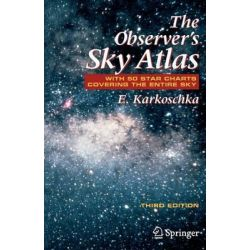 The Observer's Sky Atlas, With 50 Star Charts Covering the Entire Sky by Erich Karkoschka, 9780387485379.