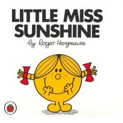 Little Miss Sunshine, Little Miss Series by Roger Hargreaves, 9781846462474.