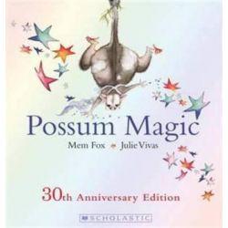 Possum Magic , 30th Anniversary Edition by Mem Fox, 9781742990040.