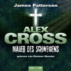 Alex Cross, Teil 8: Mauer des Schweigens [Audiobook] [Audio CD] [Audiobook] [Audio CD]