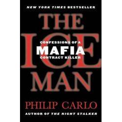 The Ice Man, Confessions of a Mafia Contract Killer by Philip Carlo, 9780312938840.