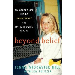 Beyond Belief, My Secret Life Inside Scientology and My Harrowing Escape by Jenna Miscavige Hill, 9780062248480.