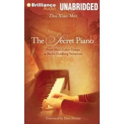 The Secret Piano, From Mao's Labor Camps to Bach's Goldberg Variations Audio Book (Audio CD) by Zhu Xiao-Mei, 9781455875146. Buy the audio book online.