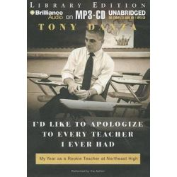 I'd Like to Apologize to Every Teacher I Ever Had, My Year as a Rookie Teacher at Northeast High Audio Book (Audio CD) by Tony Danza, 9781469217338. Buy the audio book online.