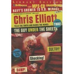The Guy Under the Sheets, Chris Elliott Tells the Truth and Names the Names Audio Book (Audio CD) by Chris Elliott, 9781469258041. Buy the audio book online.