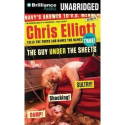 The Guy Under the Sheets, Chris Elliott Tells the Truth and Names the Names Audio Book (Audio CD) by Chris Elliott, 9781469258331. Buy the audio book online.
