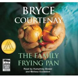 The Family Frying Pan - CD AUDIO Audio Book (Audio CD) by Bryce Courtenay, 9781740944021. Buy the audio book online.