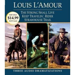 """The Strong Shall Live, WITH """"Keep Travellin' Rider"""" AND """"Strawhouse Trail"""" Audio Book (Audio CD) by Louis L'Amour, 9780739358849. Buy the audio book online."""