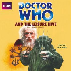 Doctor Who and the Leisure Hive Audio Book (Audio CD) by David Fisher, 9781445826387. Buy the audio book online.