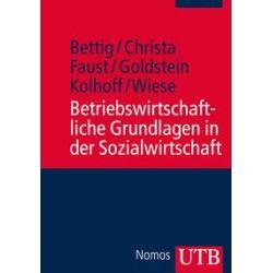 Bücher: Betriebswirtschaftliche Grundlagen in der Sozialwirtschaft  von Wolfgang Faust, Harald Christa, Uwe Bettig