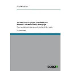 Bücher: Montessori-Pädagogik - Leitideen und Konzepte der Montessori-Pädagogik  von Stefan Dannheiser