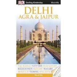 Bücher: Vis-à-Vis Delhi, Agra & Jaipur  von Ranjana Sengupta, Dharmendar Kanwar, Anuradha Chaturvedi