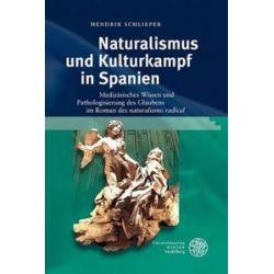 Bücher: Naturalismus und Kulturkampf in Spanien  von Hendrik Schlieper