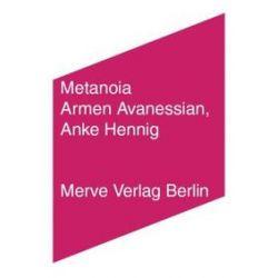 Bücher: Metanoia  von Anke Hennig, Armen Avanessian