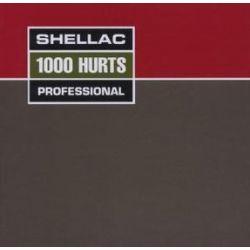 1000 Hurts =w/bonus Cd= - Shellac