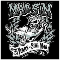 25 Years - Still Mad - Mad Sin