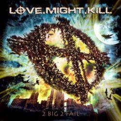 2 Big 2 Fail - Love.Might.Kill
