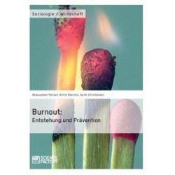 Bücher: Burnout: Entstehung und Prävention  von Sarah Christiansen, Britta Eberlein, Abdussalam Meziani