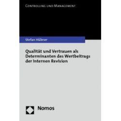 Bücher: Qualität und Vertrauen als Determinanten des Wertbeitrags der Internen Revision  von Stefan Hübner
