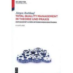 Bücher: Total Quality Management in Theorie und Praxis  von Jürgen Rothlauf