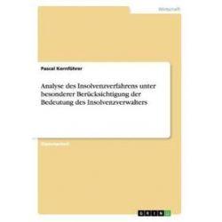 Bücher: Analyse des Insolvenzverfahrens unter besonderer Berücksichtigung der Bedeutung des Insolvenzverwalters  von Pascal Kornführer