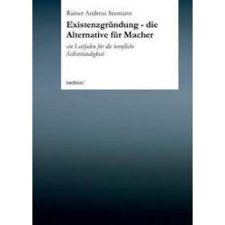 Bücher: Existenzgründung - die Alternative für Macher  von Rainer Andreas Seemann