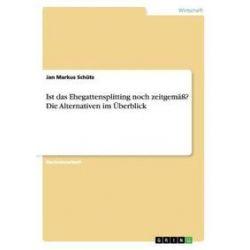 Bücher: Ist das Ehegattensplitting noch zeitgemäß? Die Alternativen im Überblick  von Jan Markus Schütz