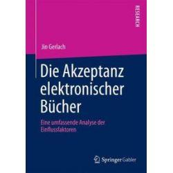 Bücher: Die Akzeptanz elektronischer Bücher  von Jin Gerlach