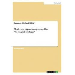 """Bücher: Modernes Lagermanagement. Das """"Konsignationslager""""  von Johannes Ekkehard Keiner"""