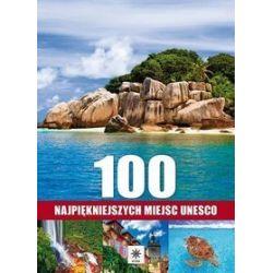 100 najpiękniejszych miejsc UNESCO -