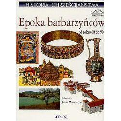 Historia chrześcijaństwa t.4. Epoka barbarzyńców od roku 600 do 900 - Juan Laboa