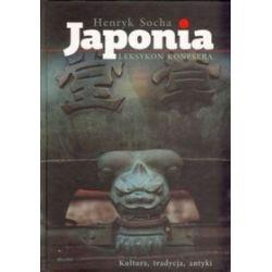 Japonia. Leksykon konesera - Henryk Socha