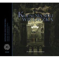 Kopalnia soli Wieliczka - Paweł Zechenter