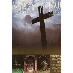 Mistyka w Tatrach Mysticism in the Tatras tom 3 Kaplice prywatne - Jaszczurówka i Bystre - Zbigniew Pytel