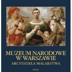 Muzeum Narodowe w Warszawie. Arcydzieła malarstwa