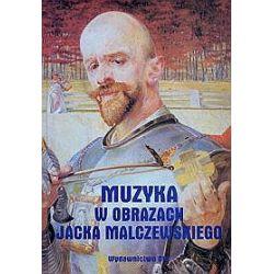 Muzyka w obrazach Jacka Malczewskiego - Teresa Grzybkowska
