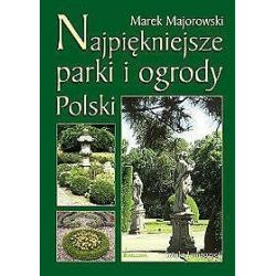 Najpiękniejsze parki i ogrody Polski - Marek Majorowski